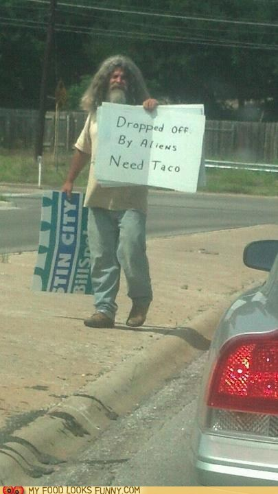 Aliens,hobo,panhandling,sign,taco