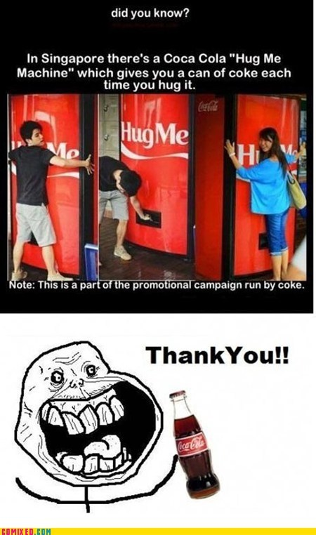 coca cola,forever alone,hugs,soda machine,the internets
