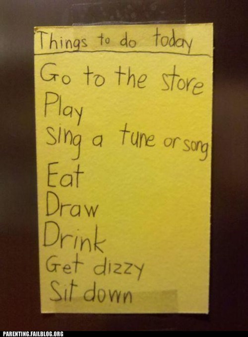 childrens-writing g rated get dizzy Parenting FAILS to-do list
