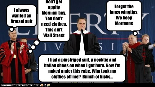 I had a pinstriped suit, a necktie and Italian shoes on when I got here. Now I'm naked under this robe. Who took my clothes off me? Bunch of hicks... I always wanted an Armani suit Forget the fancy wingtips. We keep Mormons barefoot Don't get uppity Mormon boy. You don't need clothes. This ain't Wall Street