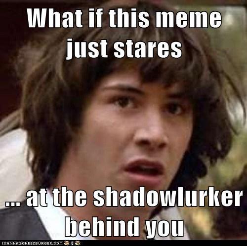 conspiracy keanu shadowlurker stares - 6254944256
