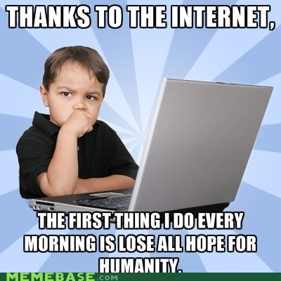 humanity internet kid Memes - 6255119360