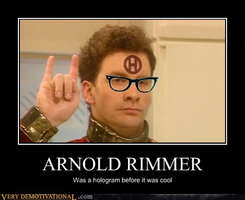 ARNOLD RIMMER Was a hologram before it was cool