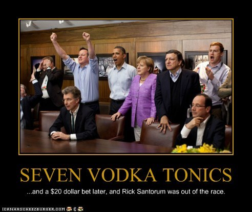 SEVEN VODKA TONICS ...and a $20 dollar bet later, and Rick Santorum was out of the race.