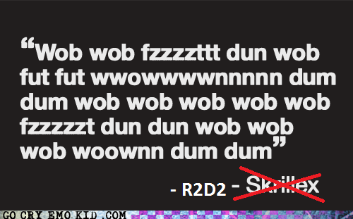 dubstep r2d2 Reframe skrillex star wars weird kid - 6256155904