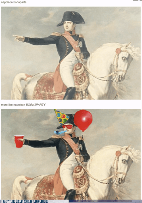 born to party france napoleon napoleon bonaparte napoleon born2party napoleon bronaparte - 6256684800