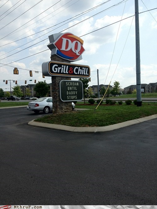 dairy queen,dairy queen sign,double entendre,dq,restaurant,scream until daddy stops,sign