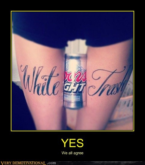 hilarious Sexy Ladies tattoo white trash - 6257172992