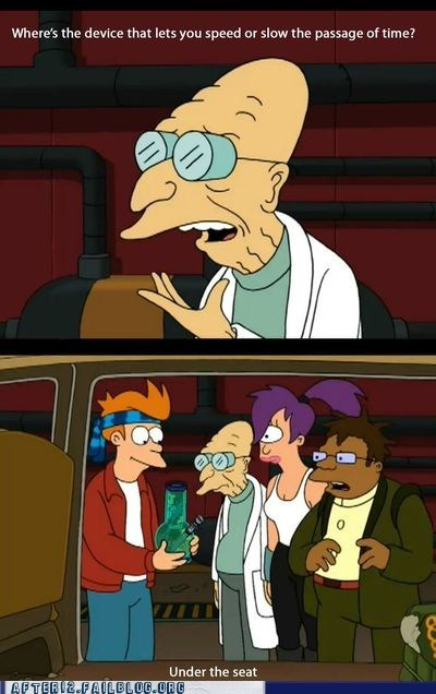bong fry futurama marijuana professor farnsworth slow down time speed up time weed