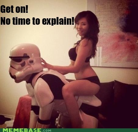 explain girl Memes no time to explain nope stormtrooper - 6257741312