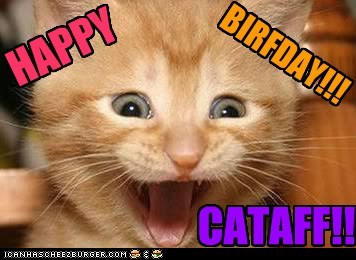 HAPPY BIRFDAY!!! CATAFF!!!
