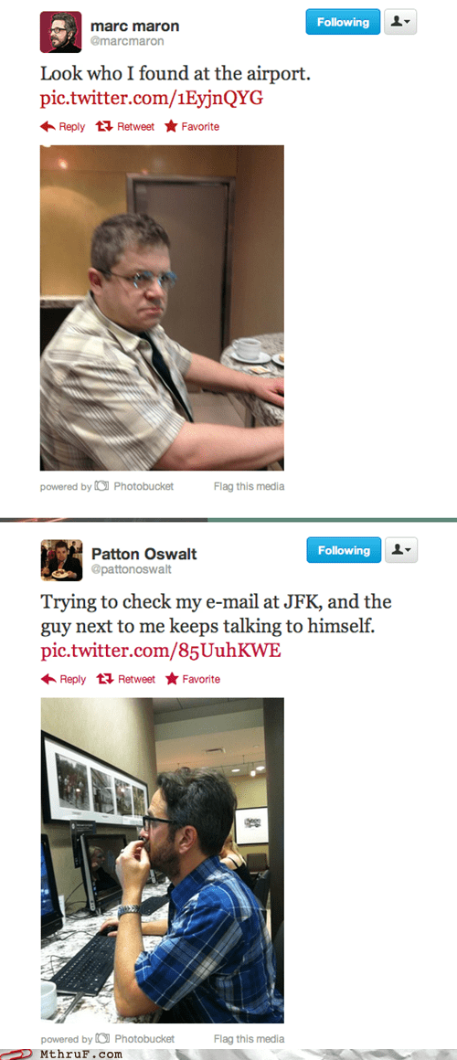 airport,checking email,email,jfk,jfk airport,marc maron,Patton Oswalt,tweet,twitter