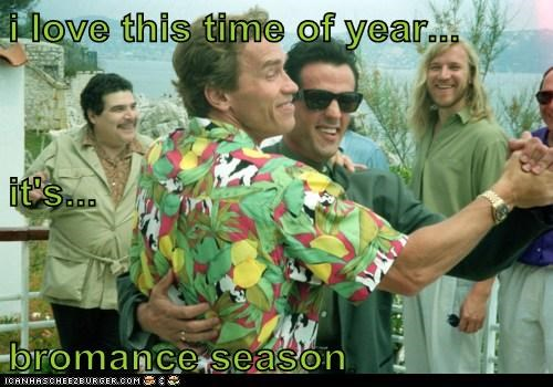 i love this time of year... it's... bromance season