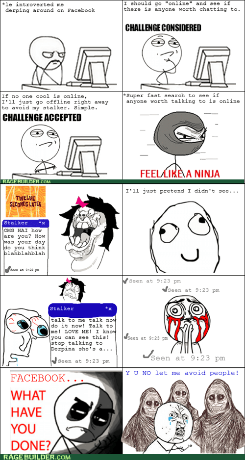 facebook,never alone,Rage Comics,stalkers