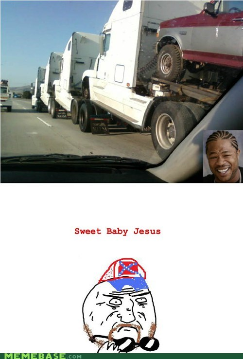 mother of god,trucker,yo dawg