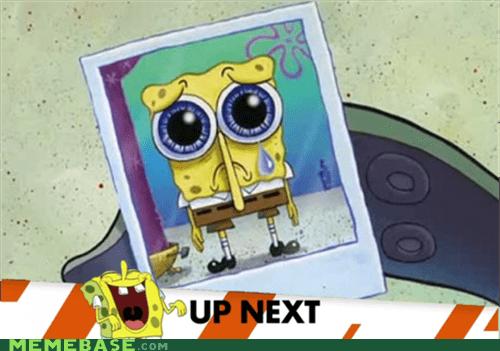 Memes Sad sadistbob SpongeBob SquarePants up next - 6260441344