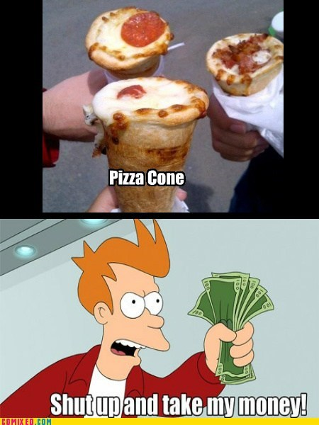 best of week ice cream pizza shut up and take my money shut up and take my money meme the internets - 6261340928