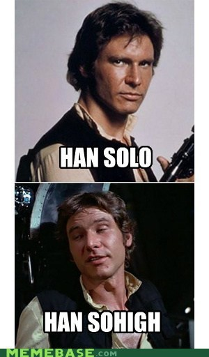 drugs Han Solo high Memes star wars - 6262247168
