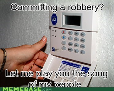 alarm system,Memes,robbery,song of my people
