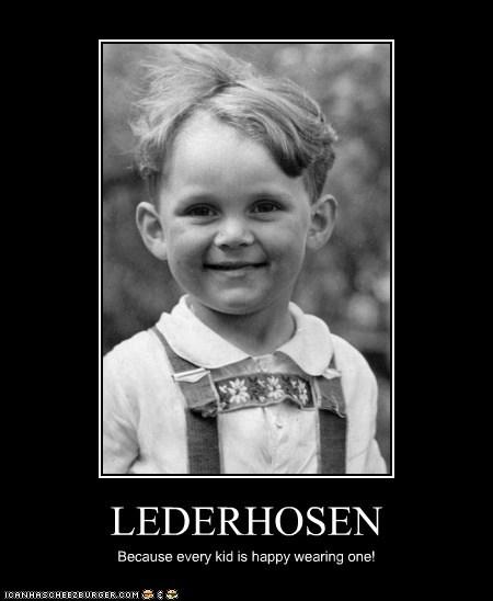 LEDERHOSEN Because every kid is happy wearing one!