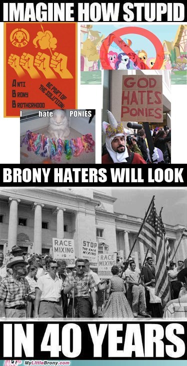Bronies does not equal racism equality haters gonna hate IRL - 6262785792