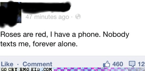 best of week,emolulz,facebook,forever alone,poem,roses are red