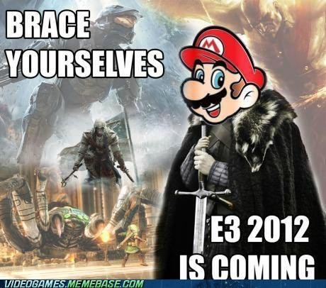brace yourselves,e3,meme,SOON,video games