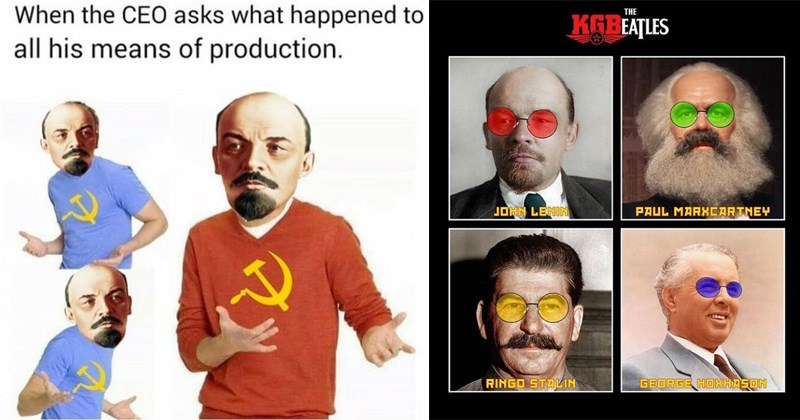 funny communism memes with lenin stalin and karl marx and many of the common tropes about the ideology which never really took off past the world wars | Man - CEO asks happened all his means production | Person - KGBEATLES PAUL MARHEARTNEY JOHN LENIN RINGO STALIN GEORGE HOHHASON