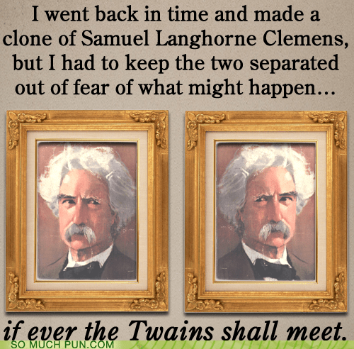 best ever buildup double meaning idiom literalism long form mark twain nom de plume punchline samuel clemens twain - 6265317376