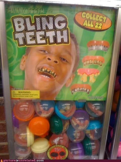 Bling,teeth,toys,wtf