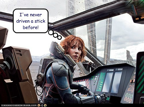 Aliens dont-know-how driving Elizabeth Shaw never Noomi Rapace prometheus stick shift