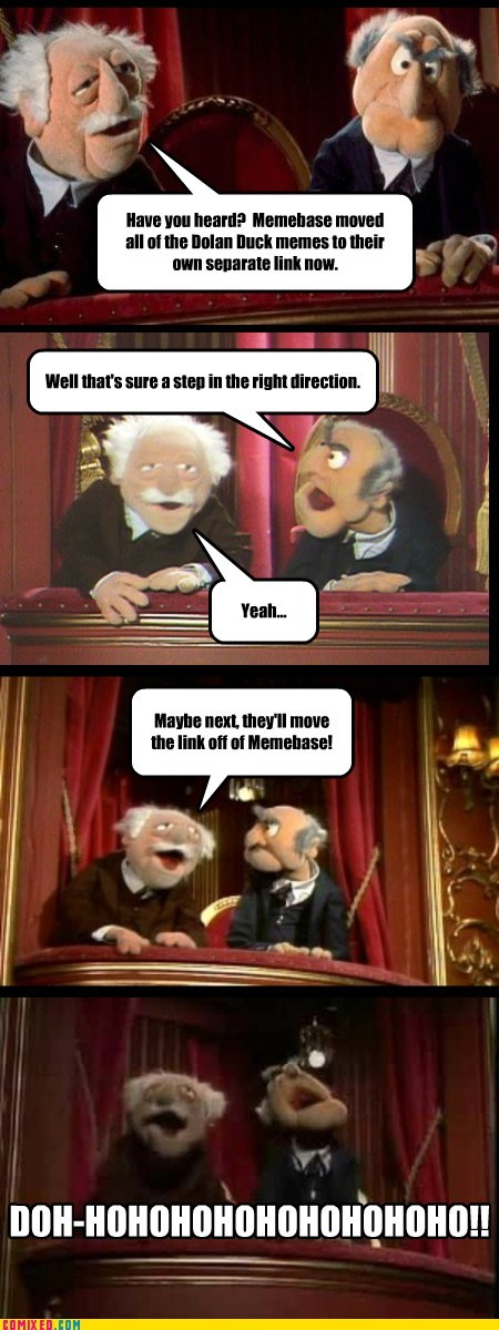 dolan,gooby pls,muppets,self referential,Statler and Waldorf,TV