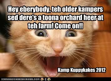 Hey eberybody, teh older kampers sed dere's a toona orchard heer at teh farm! Come on!! Kamp Kuppykakes 2012