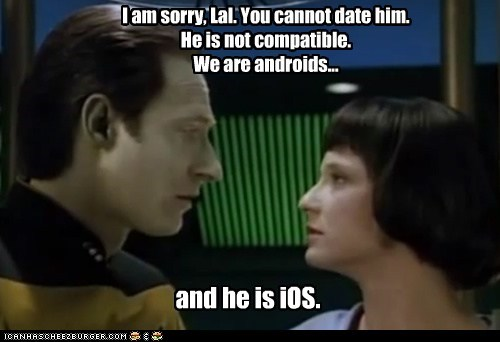 android,brent spiner,cell phone,data,dating,incompatible,ios,lal,prejudice,Star Trek