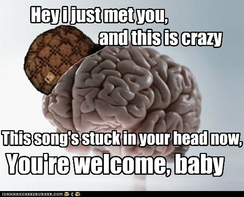 call me maybe carly rae jespen Music please wither and die scumbag brain - 6270711808