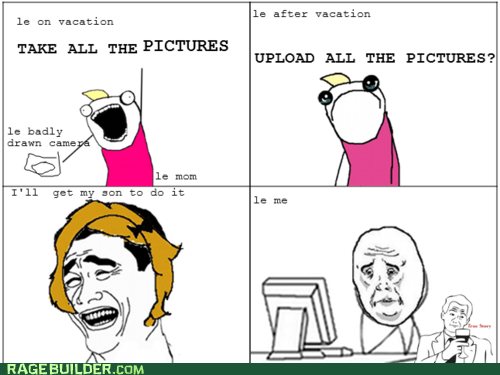 all the things,Okay,parenting,photos,Rage Comics,vacation