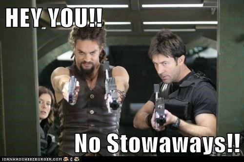 HEY YOU!! No Stowaways!!