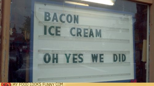 bacon best of the week flavor ice cream sign