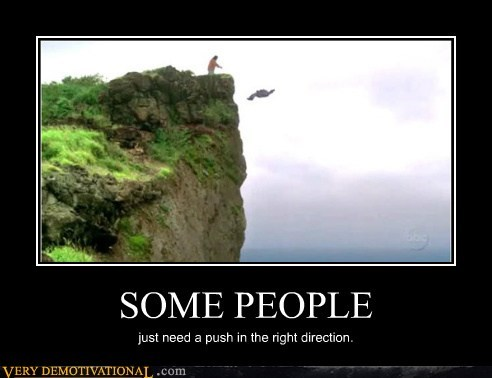 cliff,direction,hilarious,push,some people