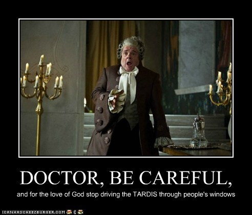 careful,doctor,driving,for the love of anything,kool-aid man,nathan lane,shock,tardis,the doctor,walls,windows