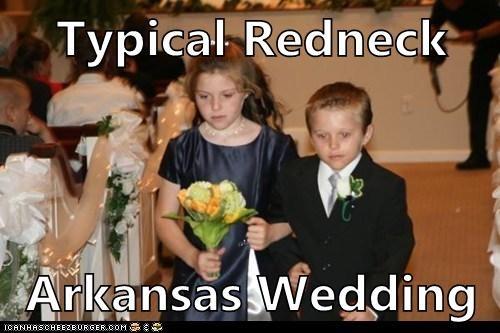 Typical Redneck Arkansas Wedding Cheezburger Funny Memes Funny