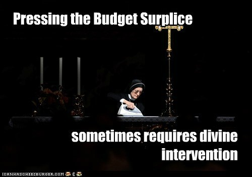 Pressing the Budget Surplice sometimes requires divine intervention