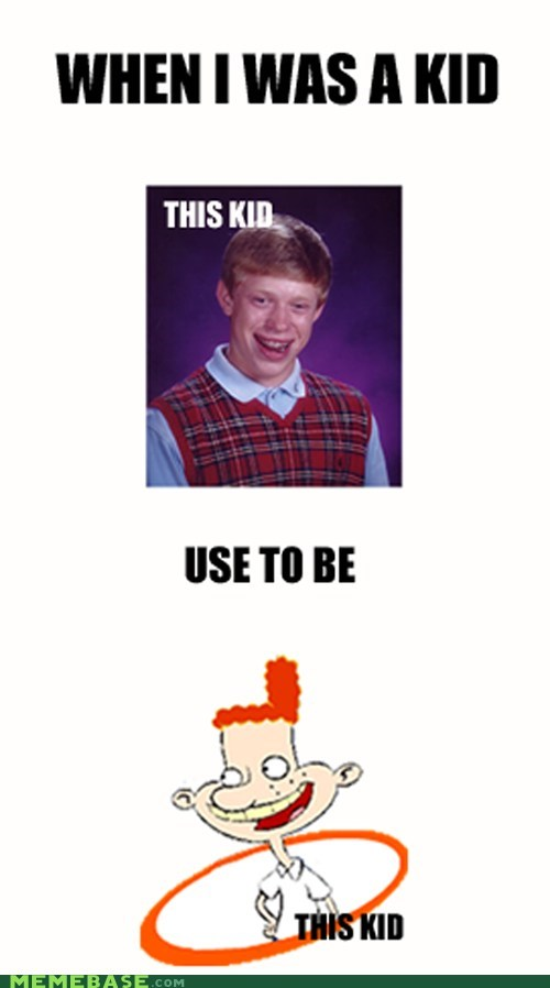 bad luck brian,eugene,my childhood