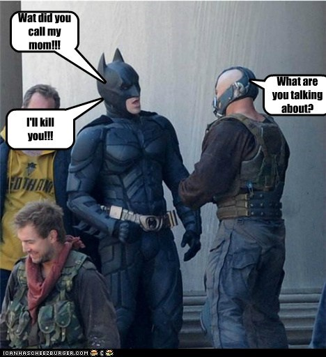 bane batman bruce wayne christian bale tom hardy understanding unintelligible what are you talking abou what are you talking about - 6274550784