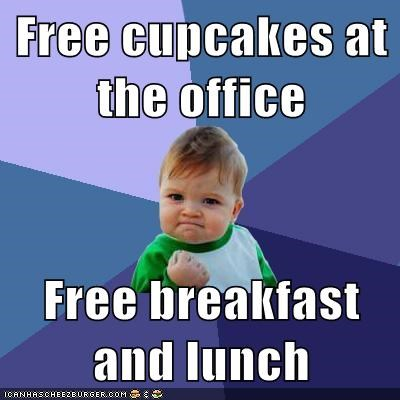 Free Cupcakes At The Office Free Breakfast And Lunch Memebase