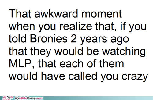 Bronies IRL my little pony that awkward moment the internets - 6275797760