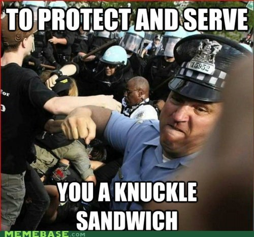 knuckle,knuckle sandwich,Memes,police,Protect And Serve