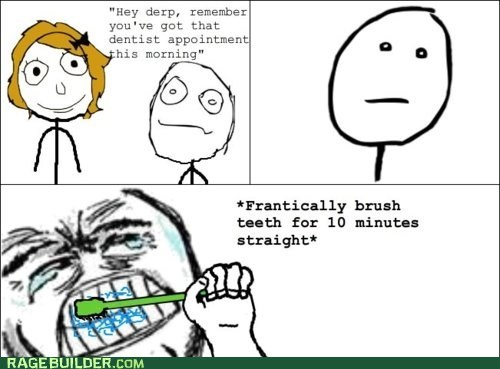 dentist,poker face,Rage Comics,teeth brushing