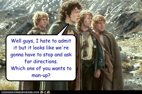 ask for directions,billy boyd,dominic monaghan,elijah wood,Frodo Baggins,Lord of The Ring,Lord of the Rings,lost,man up,Merry brandybuck,pippin took,sam gamgee,sean astin