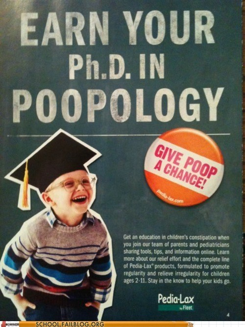 earn your ph.D,laxitives,poopology,sign me up